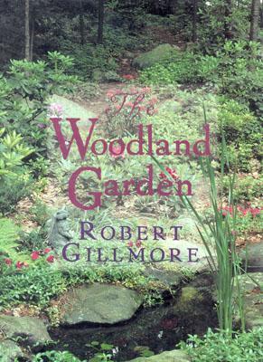 The Woodland Garden Robert Gillmore
