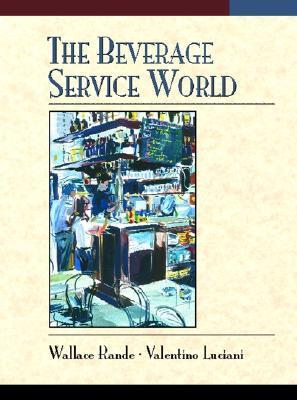 The Beverage Service World  by  Wallace Rande