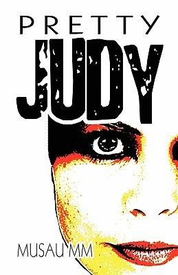 Pretty Judy  by  Musau M.M.