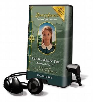 Dear America: Like the Willow Tree Lois Lowry