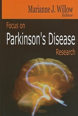 Focus on Parkinsons Disease Research  by  Marianne J. Willow