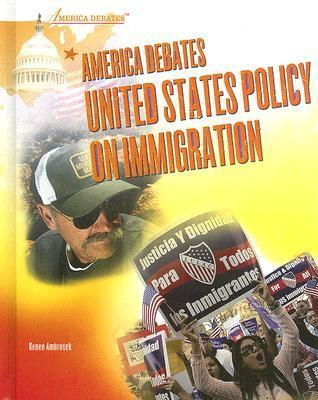 America Debates United States Policy on Immigration  by  Renee Ambrosek