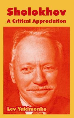 Sholokhov: A Critical Appreciation  by  Lev Yakimenko