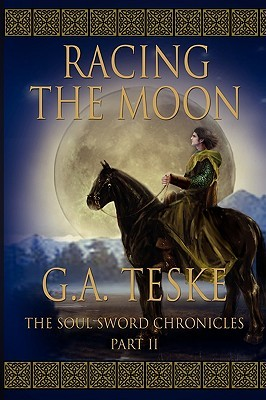 Racing the Moon: The Soul Sword Chronicles, Part II  by  Gerald Teske