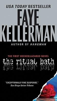 The Ritual Bath (Peter Decker and Rina Lazarus, #1)  by  Faye Kellerman