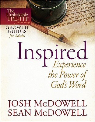 Inspired--Experience the Power of Gods Word  by  Josh McDowell