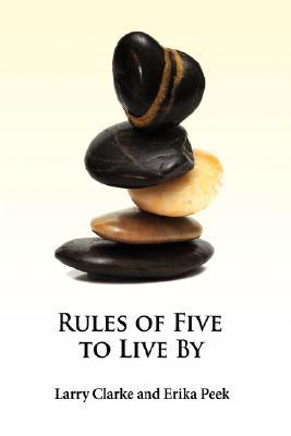 Rules of Five to Live by Larry Clarke