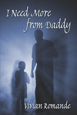 I Need More from Daddy  by  Vivian Romande