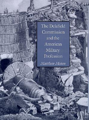 The Delafield Commission and the American Military Profession  by  Matthew Moten