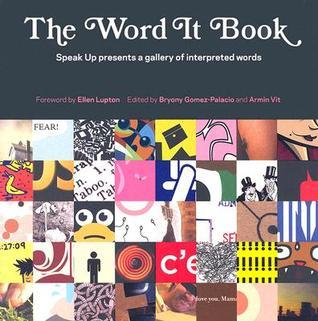 The Word It Book: Speak Up Presents a Gallery of Interpreted Words Bryony Gomez-palacio