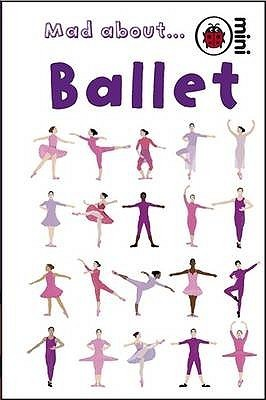 Mad About... Ballet  by  Lisa Regan