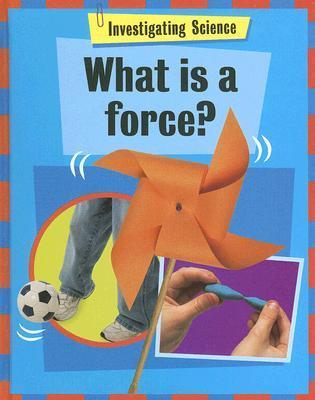 What Is a Force? Jacqui Bailey
