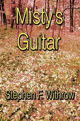 Mistys Guitar Stephen F. Withrow