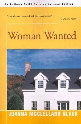 Woman Wanted  by  Joanna McClelland Glass