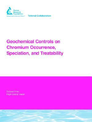 Geochemical Controls on Chromium Occurrence, Speciation, and Treatability  by  Janet G. Hering