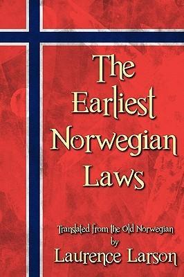 The Earliest Norwegian Laws Laurence M. Larson