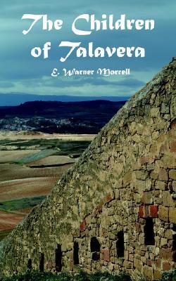 The Children of Talavera  by  E. Warner Morrell