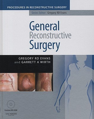 General Reconstructive Surgery [With Dvdrom] Gregory Evans