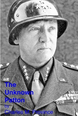 The Unknown Patton Charles M. Province