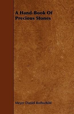 A Hand-Book of Precious Stones Meyer D. Rothschild