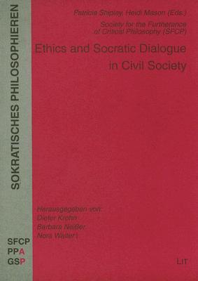Ethics And Socratic Dialogue In Civil Society  by  Patricia Shipley