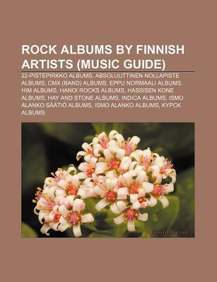 Rock Albums  by  Finnish Artists (Music Guide): 22-Pistepirkko Albums, Absoluuttinen Nollapiste Albums, CMX (Band) Albums, Eppu Normaali Albums by Source Wikipedia
