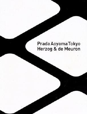 Prada Aoyama Tokyo [With 32-Page Booklet in Japanese]  by  Herzog & De Meuron