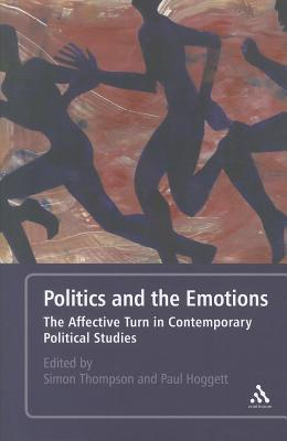 Politics and the Emotions: The Affective Turn in Contemporary Political Studies Simon Thompson