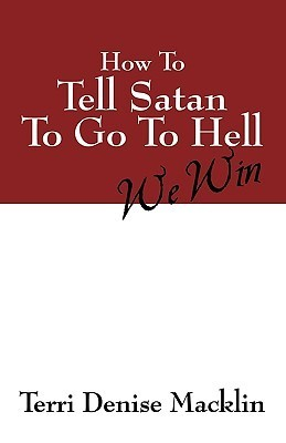 How to Tell Satan to Go to Hell  by  Terri Denise Macklin