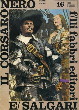 Il corsaro nero: Parte prima  by  Emilio Salgari
