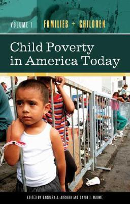 Child Poverty in America Today [4 Volumes] Barbara A. Arrighi