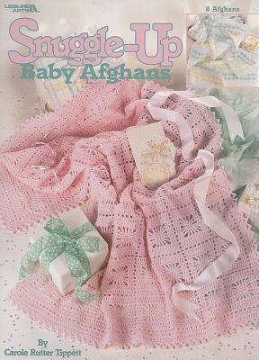 Snuggle-Up Baby Afghans  (Leisure Arts #3205) Carole Rutter Tippett