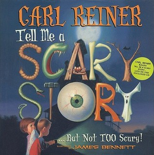 Tell Me a Scary Story... But Not Too Scary!  by  Carl Reiner