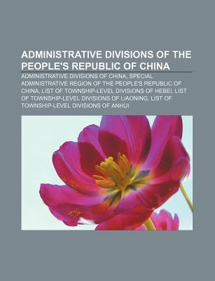 Administrative Divisions of the Peoples Republic of China: Administrative Divisions of China  by  Source Wikipedia