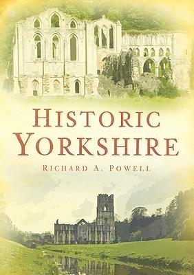 Historic Yorkshire Richard A. Powell