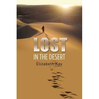 Lost in the Desert  by  Elizabeth Kay