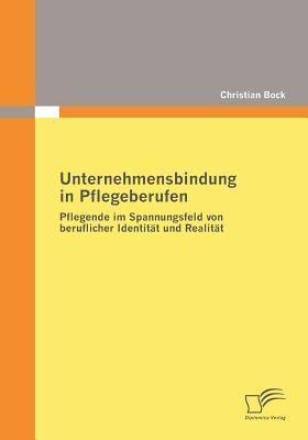 Unternehmensbindung in Pflegeberufen Christian Bock