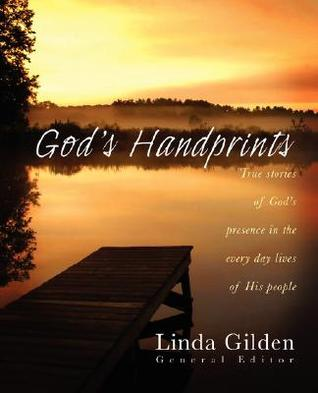 Gods Handprints  by  Linda Gilden