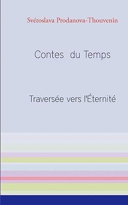 Contes Du Temps  by  Sv toslava Prodanova-Thouvenin