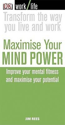 Maximise Your Mind Power Jim Rees