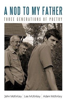 A Nod to My Father: Three Generations of Poetry  by  Lee and Adam McKinley John