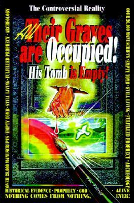 All Their Graves Are Occupied! His Tomb is Empty!: The Controversial Reality James Dove