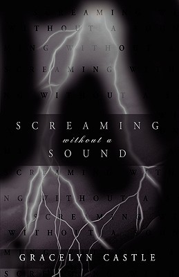 Screaming Without a Sound  by  Castle Gracelyn Castle