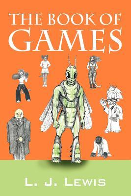 The Book of Games  by  L. J. Lewis