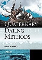 Quaternary Dating Methods: An Introduction Mike Walker