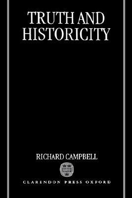 Truth and Historicity  by  Richard Campbell