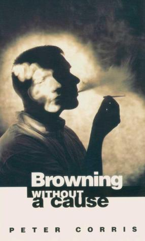 Browning Without A Cause (Richard Browning, #8)  by  Peter Corris