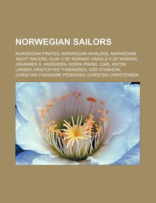 Norwegian Sailors: Norwegian Pirates, Norwegian Whalers, Norwegian Yacht Racers, Olav V of Norway, Harald V of Norway, Johannes S. Anders  by  Source Wikipedia
