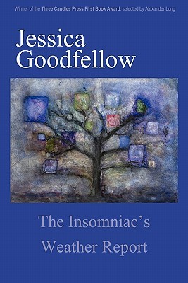 The Insomniacs Weather Report  by  Jessica Goodfellow