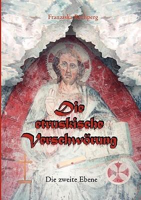 Die etruskische Verschwörung: Das Erbe der Lukumomen  by  Franziska Rechperg